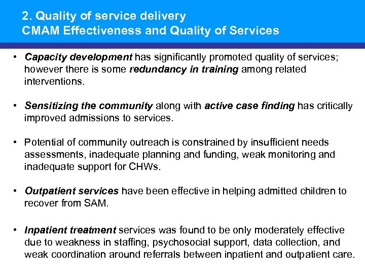2. Quality of service delivery CMAM Effectiveness and Quality of Services • Capacity development