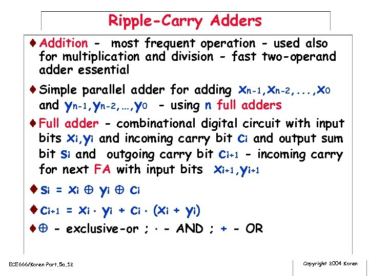 Ripple-Carry Adders ¨Addition - most frequent operation - used also for multiplication and division