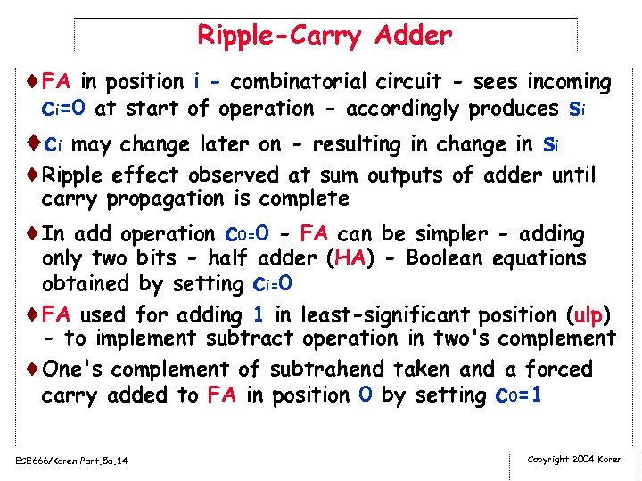 Ripple-Carry Adder ¨FA in position i - combinatorial circuit - sees incoming ci=0 at