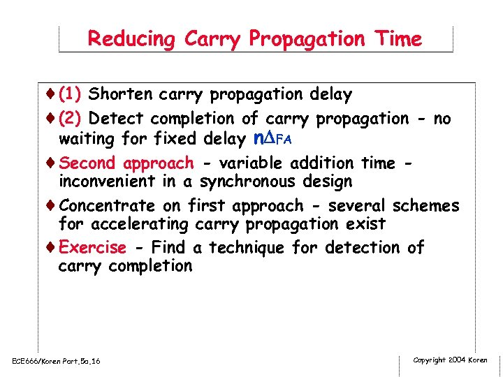 Reducing Carry Propagation Time ¨(1) Shorten carry propagation delay ¨(2) Detect completion of carry