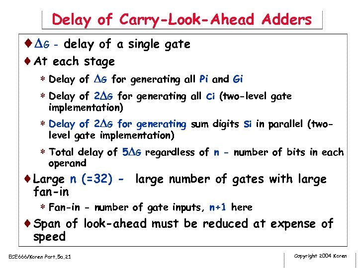 Delay of Carry-Look-Ahead Adders ¨ G - delay of a single gate ¨At each