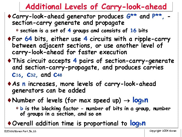 Additional Levels of Carry-look-ahead ¨Carry-look-ahead generator produces G** and P**, - section-carry generate and