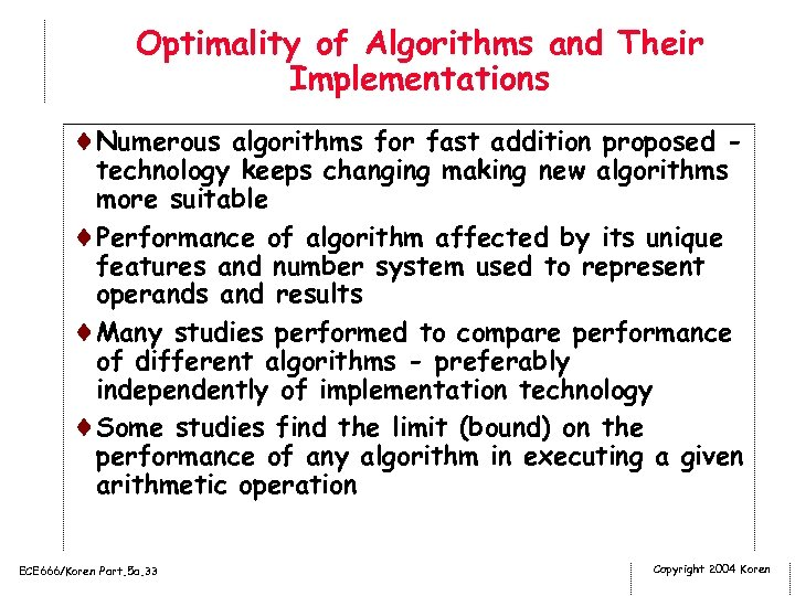 Optimality of Algorithms and Their Implementations ¨Numerous algorithms for fast addition proposed - technology