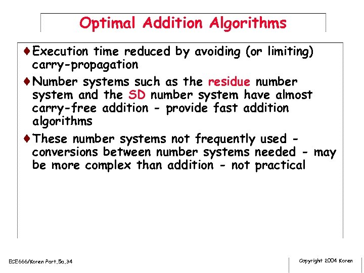 Optimal Addition Algorithms ¨Execution time reduced by avoiding (or limiting) carry-propagation ¨Number systems such