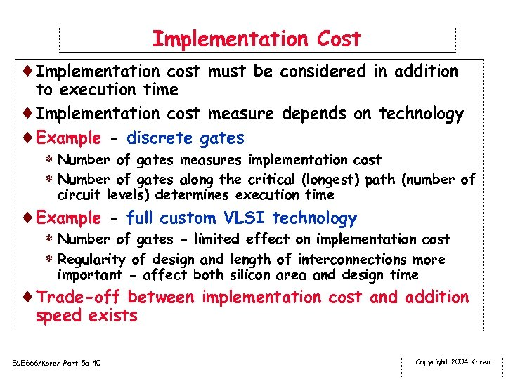 Implementation Cost ¨Implementation cost must be considered in addition to execution time ¨Implementation cost