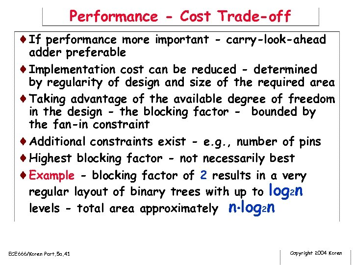 Performance - Cost Trade-off ¨If performance more important - carry-look-ahead adder preferable ¨Implementation cost
