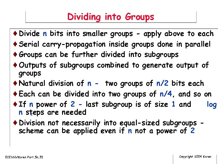 Dividing into Groups ¨Divide n bits into smaller groups - apply above to each