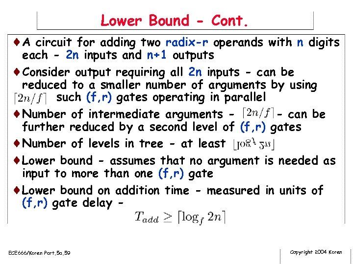Lower Bound - Cont. ¨A circuit for adding two radix-r operands with n digits