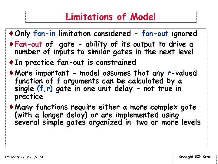 Limitations of Model ¨Only fan-in limitation considered - fan-out ignored ¨Fan-out of gate -