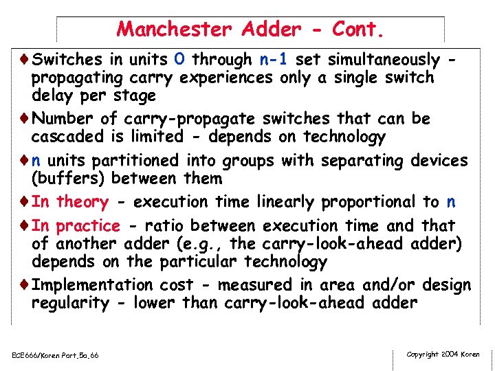 Manchester Adder - Cont. ¨Switches in units 0 through n-1 set simultaneously - propagating