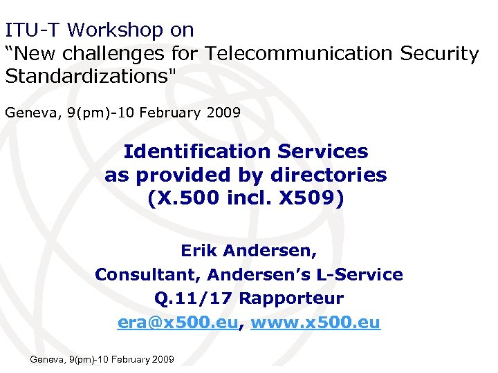 "ITU-T Workshop on ""New challenges for Telecommunication Security Standardizations"