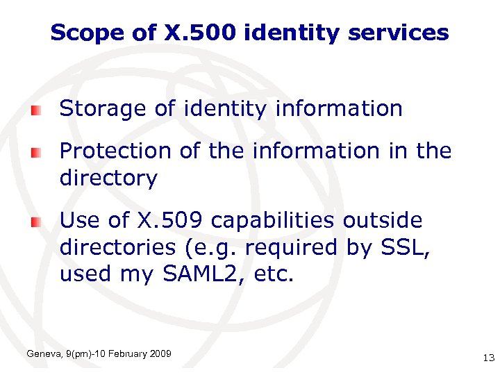 Scope of X. 500 identity services Storage of identity information Protection of the information