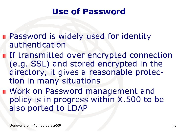 Use of Password is widely used for identity authentication If transmitted over encrypted connection