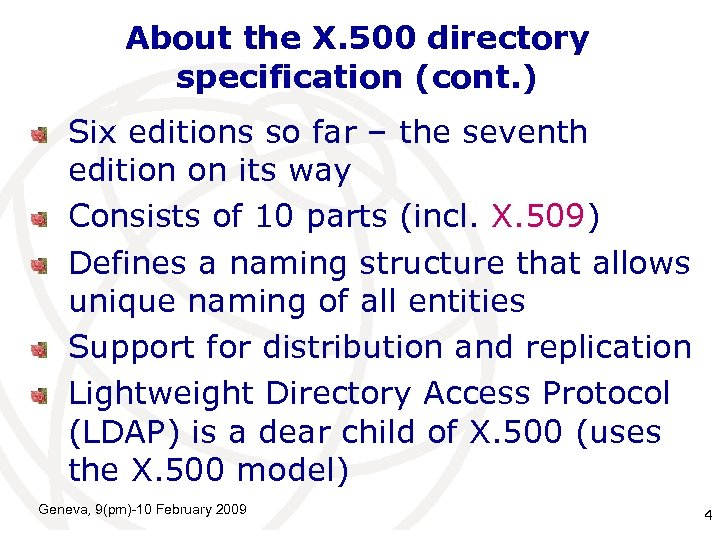 About the X. 500 directory specification (cont. ) Six editions so far – the