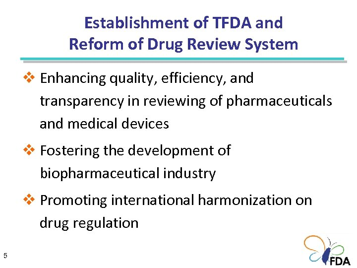 Establishment of TFDA and Reform of Drug Review System v Enhancing quality, efficiency, and