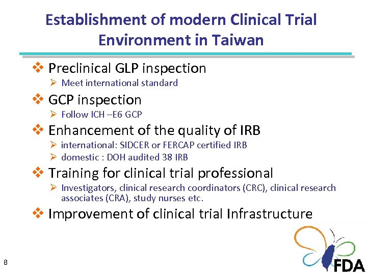 Establishment of modern Clinical Trial Environment in Taiwan v Preclinical GLP inspection Ø Meet