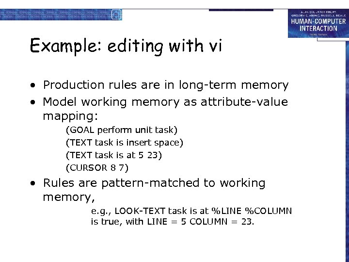 Example: editing with vi • Production rules are in long-term memory • Model working