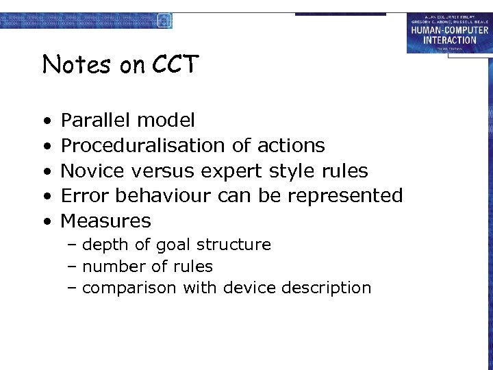 Notes on CCT • • • Parallel model Proceduralisation of actions Novice versus expert