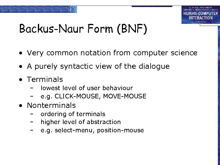Backus-Naur Form (BNF) • Very common notation from computer science • A purely syntactic