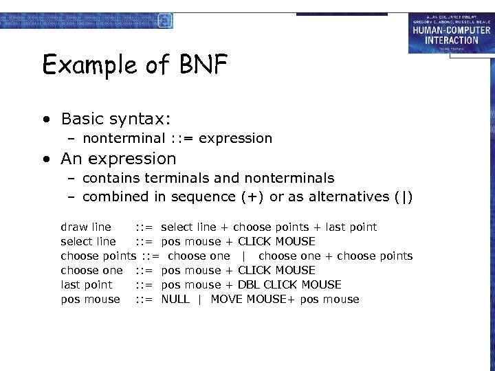 Example of BNF • Basic syntax: – nonterminal : : = expression • An