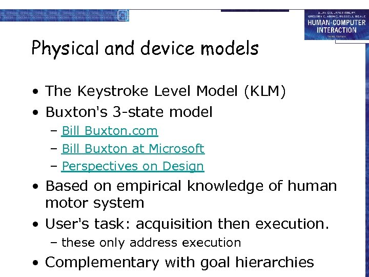 Physical and device models • The Keystroke Level Model (KLM) • Buxton's 3 -state