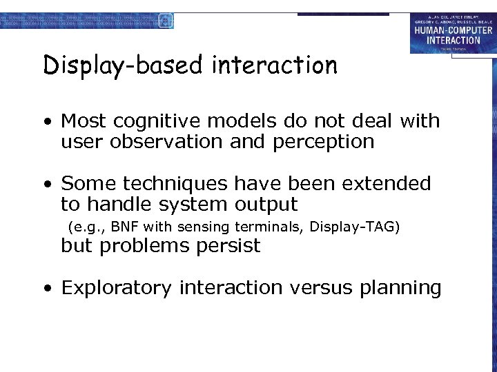 Display-based interaction • Most cognitive models do not deal with user observation and perception