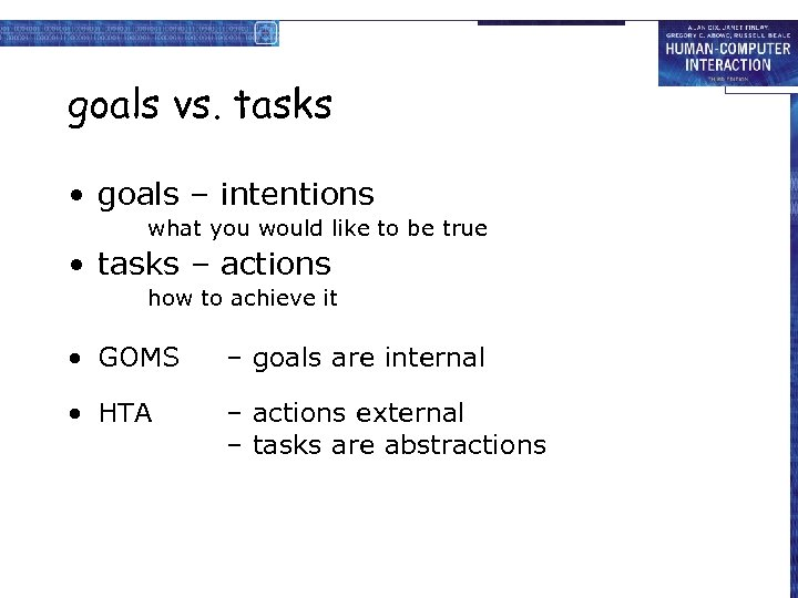 goals vs. tasks • goals – intentions what you would like to be true
