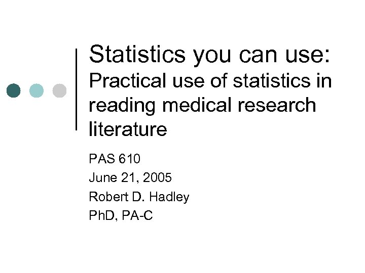 Statistics you can use: Practical use of statistics in reading medical research literature PAS
