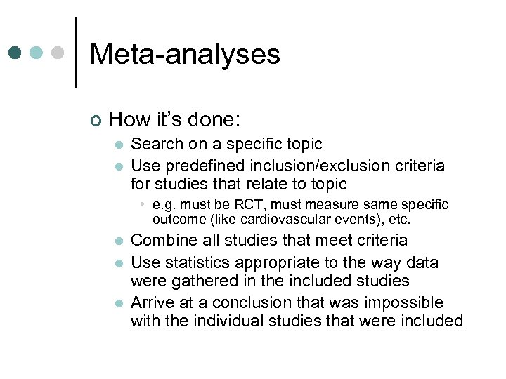 Meta-analyses ¢ How it's done: l l Search on a specific topic Use predefined