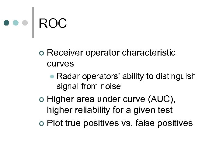 ROC ¢ Receiver operator characteristic curves l Radar operators' ability to distinguish signal from
