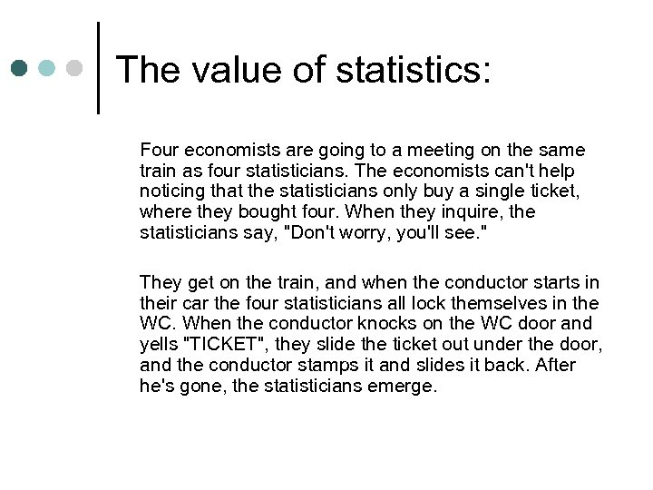 The value of statistics: Four economists are going to a meeting on the same