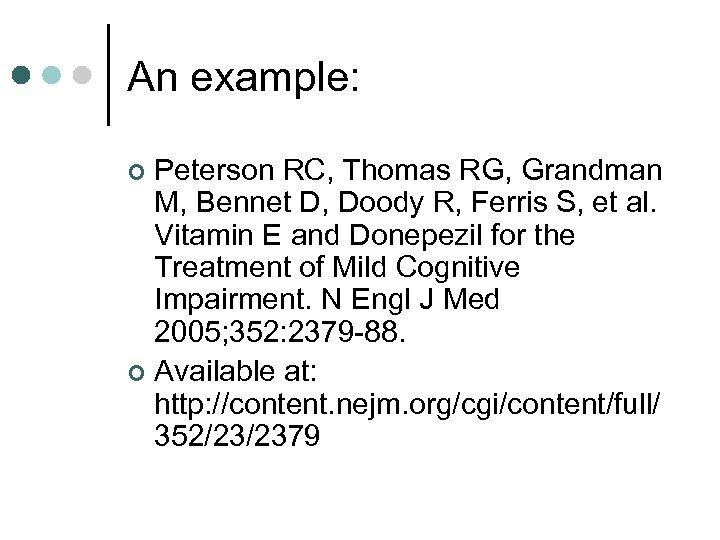 An example: Peterson RC, Thomas RG, Grandman M, Bennet D, Doody R, Ferris S,