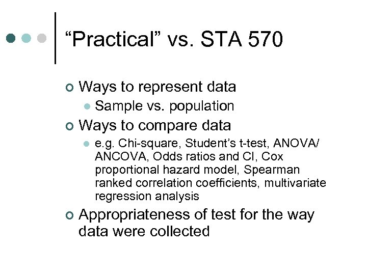 """Practical"" vs. STA 570 ¢ Ways to represent data l ¢ Ways to compare"