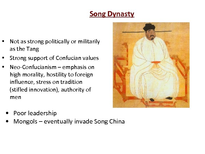 Song Dynasty • Not as strong politically or militarily as the Tang • Strong