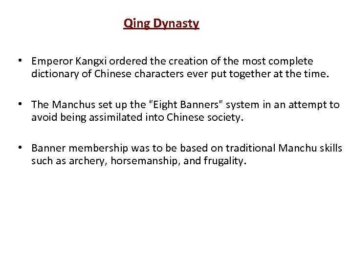 Qing Dynasty • Emperor Kangxi ordered the creation of the most complete dictionary of