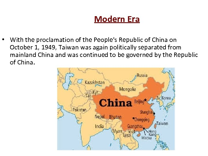 Modern Era • With the proclamation of the People's Republic of China on October