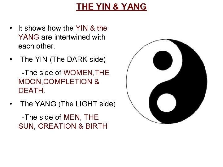 THE YIN & YANG • It shows how the YIN & the YANG are