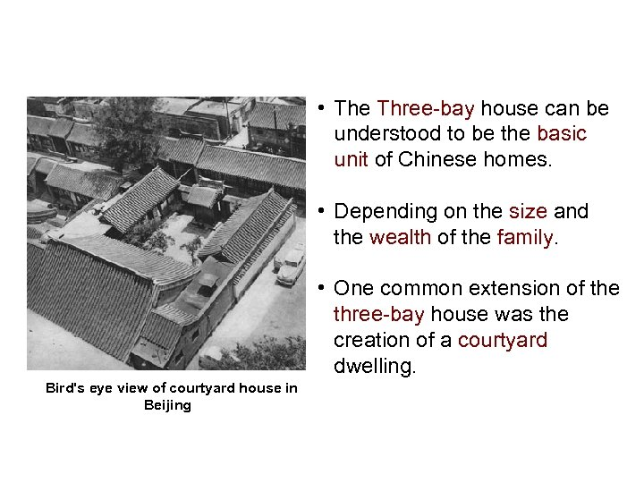 • The Three-bay house can be understood to be the basic unit of
