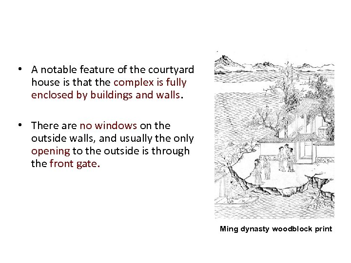 • A notable feature of the courtyard house is that the complex is