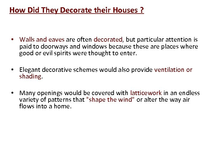 How Did They Decorate their Houses ? • Walls and eaves are often decorated,