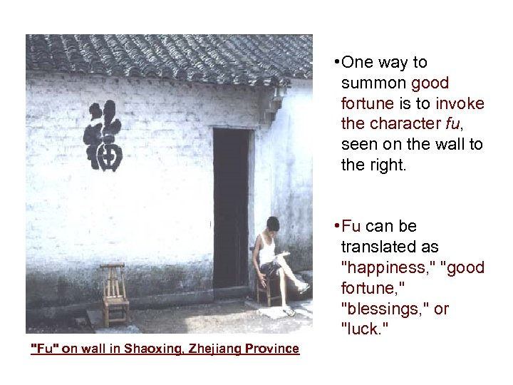 • One way to summon good fortune is to invoke the character fu,