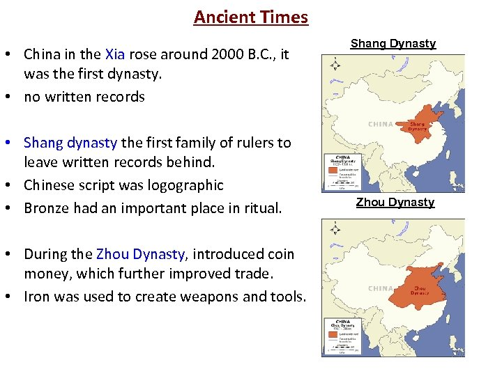 Ancient Times • China in the Xia rose around 2000 B. C. , it