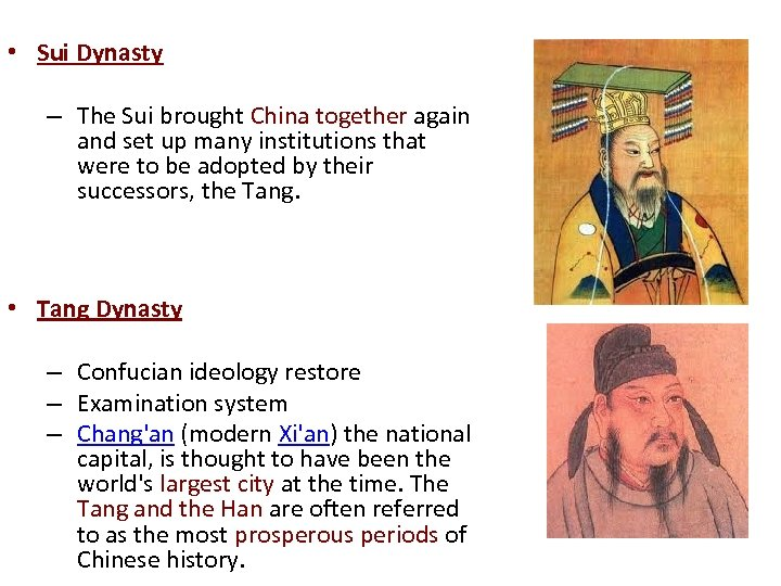 • Sui Dynasty – The Sui brought China together again and set up