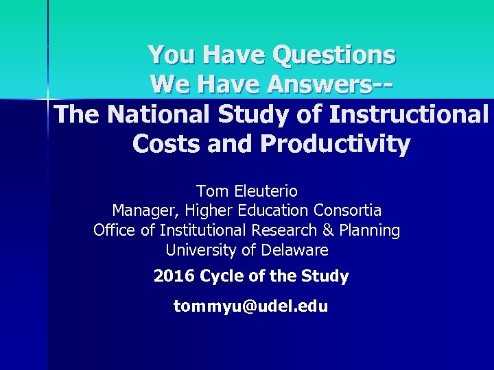 You Have Questions We Have Answers-The National Study of Instructional Costs and Productivity Tom