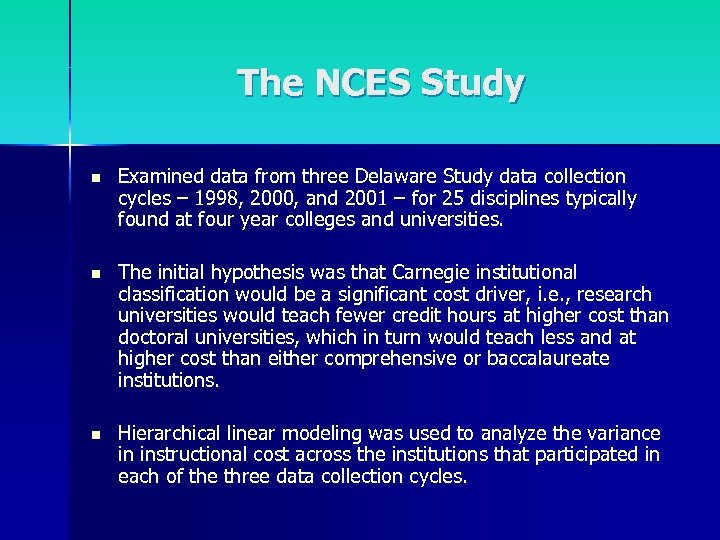 The NCES Study n Examined data from three Delaware Study data collection cycles –