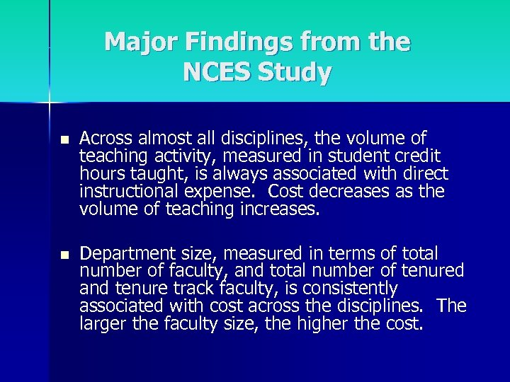 Major Findings from the NCES Study n Across almost all disciplines, the volume of