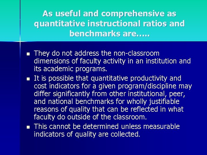 As useful and comprehensive as quantitative instructional ratios and benchmarks are…. . n n