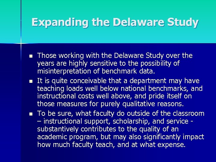 Expanding the Delaware Study n n n Those working with the Delaware Study over