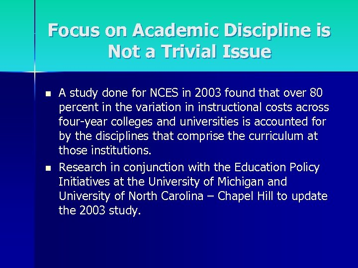Focus on Academic Discipline is Not a Trivial Issue n n A study done