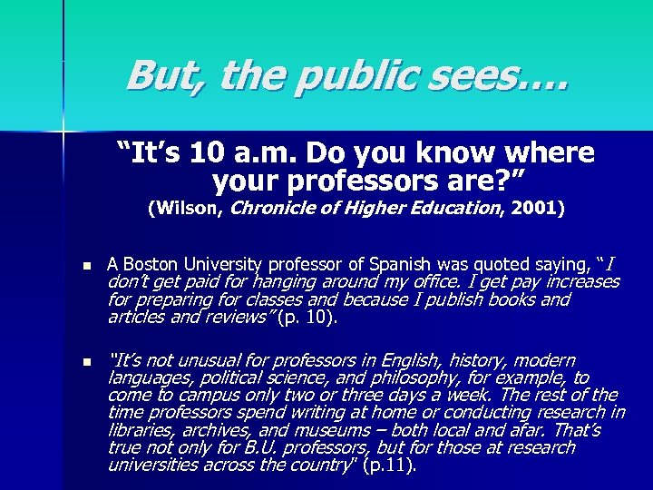 """But, the public sees…. """"It's 10 a. m. Do you know where your professors"""